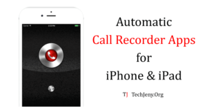 Best Automatic Call Recorder for iPhone and iPad 2018