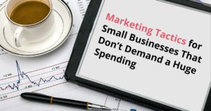 Top Marketing Strategies for Small Businesses That Don't Demand a Huge Spending