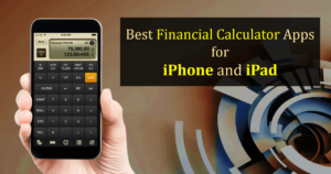 Top 5 Best Financial Calculator App for iPhone and iPad