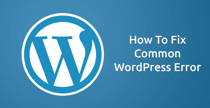 How To Fix Common WordPress Errors