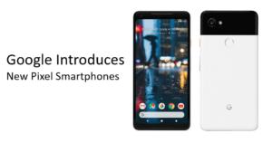 Google Introduces New Pixel Smartphones