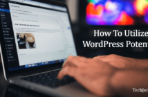 How To Utilize WordPress Potential
