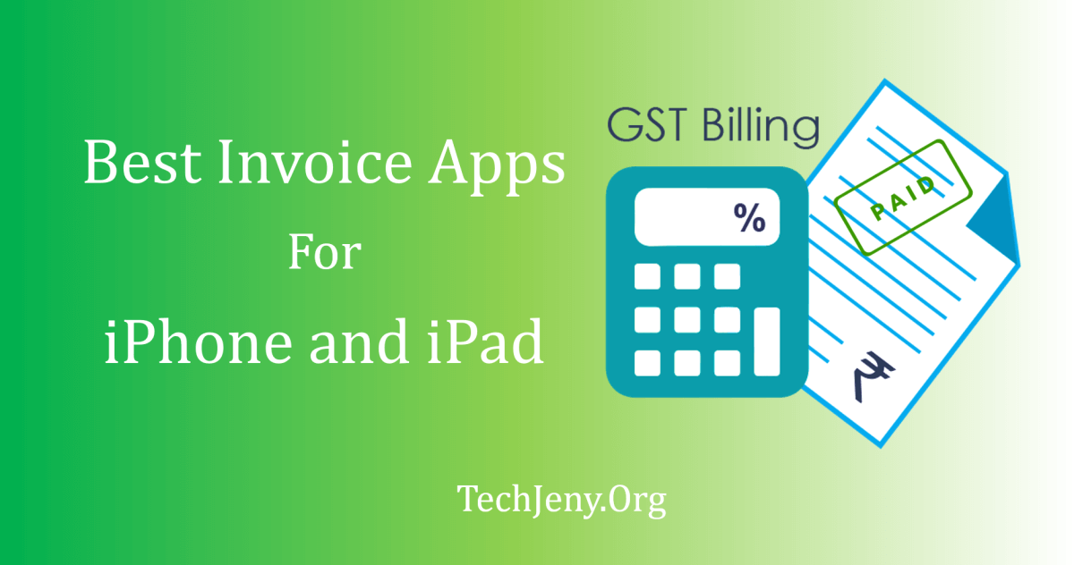 top 5 best invoice app for iphone and ipad 2018 techjeny