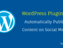 Best WordPress Plugins to Share Post on Social Media Automatically