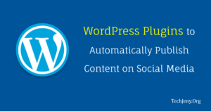 8 WordPress Plugins to Share Post on Social Media Automatically