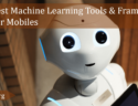 Machine Learning Tools & Frameworks