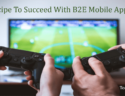 Recipe To Succeed With B2E Mobile Apps