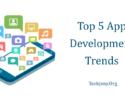 Top 5 App Development Trends
