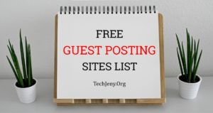 100+ Free Guest Posting Sites List Updated in July 2018