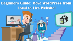 Beginners Guide: How to Move WordPress from Local to Live Website!