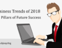 Top Business Trends of 2018 The Pillars of Future Success