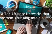 8 Top Affiliate Networks that Transform Your Blog into a Business