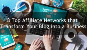 8 Top High Paying Affiliate Marketing Networks in 2018