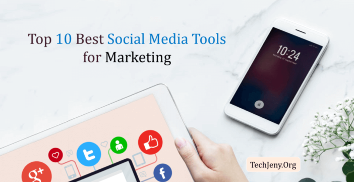 Top 10 Best Social Media Tools for Marketing in 2018