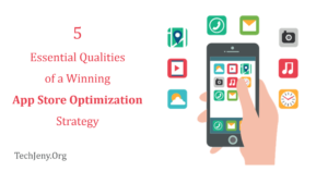 5 Essential Qualities of a Winning App Store Optimization Strategy