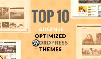 Top 10 Best Google AdSense Optimized WordPress Themes