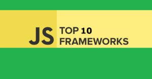 Top 10 Most Popular JavaScript Frameworks List For Developers