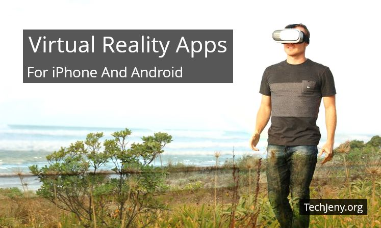 Top 20 Best Virtual Reality Apps for iPhone and Android
