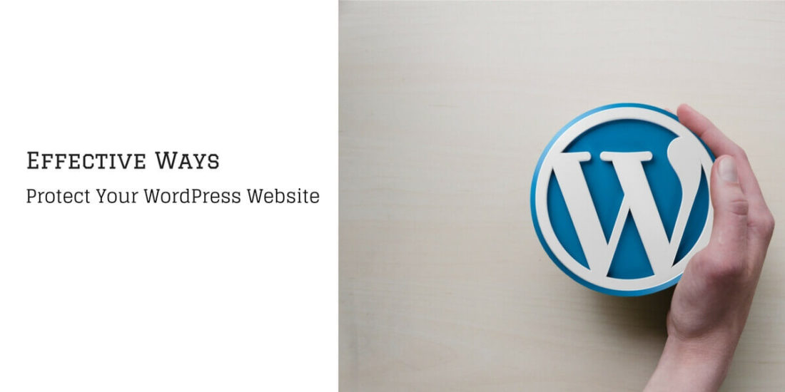7 Effective Ways to Protect Wordpress Website From Hackers