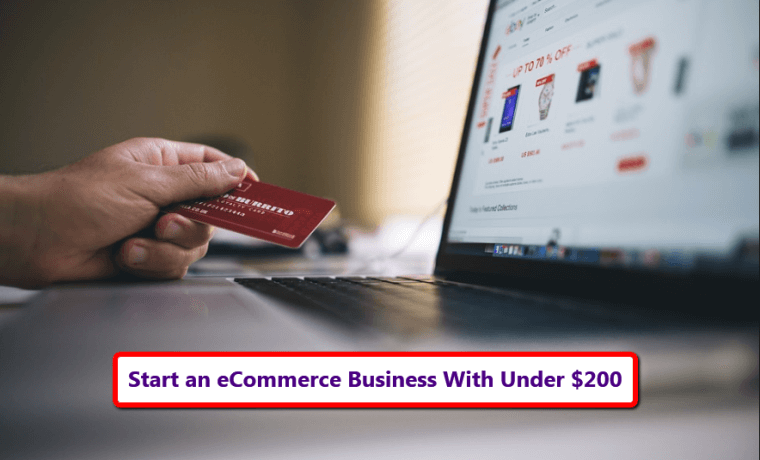 How to Start an eCommerce Business with Under $200