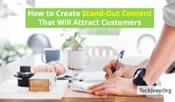 Create Stand Out Content That Will Attract Customers