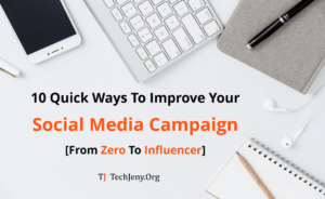 Ways To Improve Your Social Media Campaign