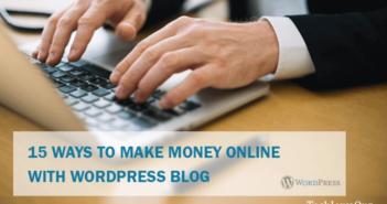 Ways To Make Money Online With WordPress Blog