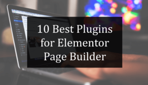 Best Plugins for Elementor Page Builder