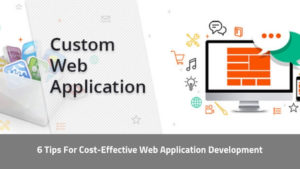 Tips For Cost-Effective Web Application Development