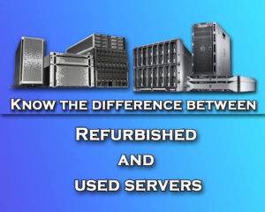 Difference between refurebished and used server
