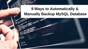 Ways to Automatically & Manually Backup MySQL Database