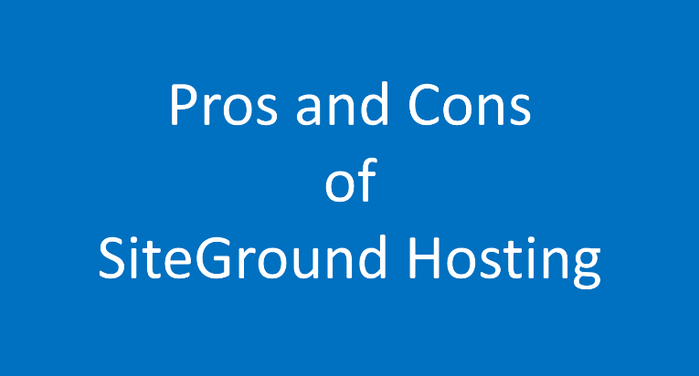 Pros and cons of SiteGround hosting